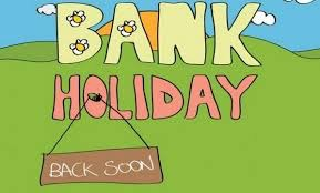 Bank Holiday Monday closure.